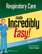 Respiratory Care Made Incredibly Easy