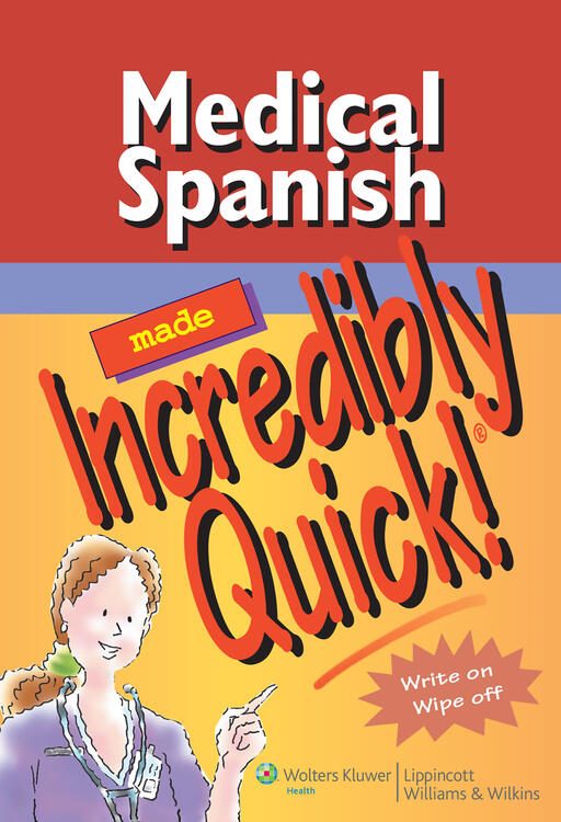 Medical Spanish Made Incredibly Quick!