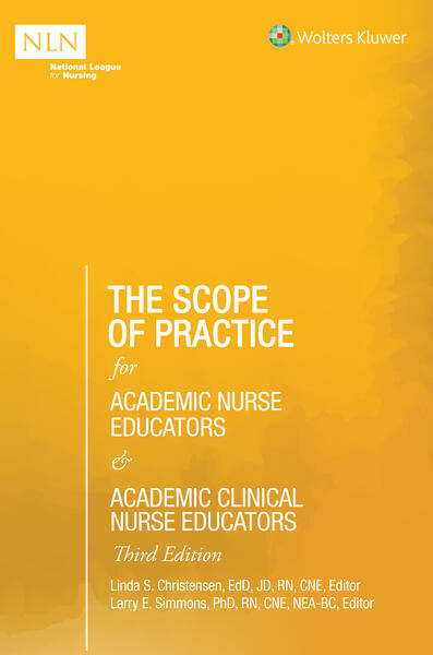 The Scope of Practice for Academic Nurse Educators and Academic Clinical Nurse Educators, 3rd Edition