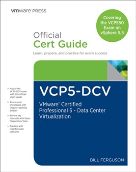 VCP5-DCV Official Certification Guide (Covering the VCP550 Exam): VMware Certified Professional 5 - Data Center Virtualization, 2nd Edition
