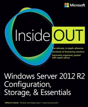 Windows Server 2012 R2 Inside Out Volume 1: Configuration, Storage, & Essentials (eBook)