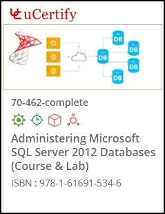 Administering Microsoft SQL Server 2012 Databases  (70-462) Lab and Courseware