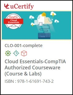 CompTIA Cloud Essentials (CLO-001) Lab and Courseware
