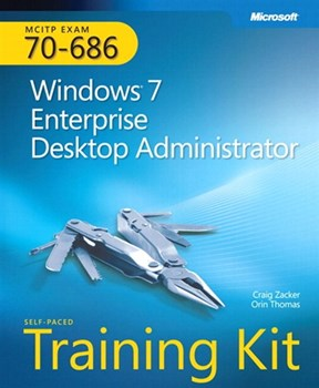 Self-Paced Training Kit (Exam 70-686) Windows 7 Enterprise Desktop Administrator (MCITP) (eBook)