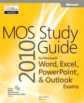 MOS 2010 Study Guide for Microsoft Word, Excel, PowerPoint, and Outlook Exams (eBook)