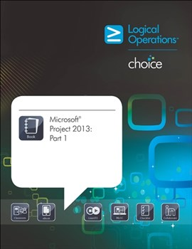 Microsoft Project 2013: Part 1 Student Electronic Courseware