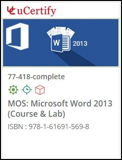 MOS: Microsoft Word 2013  (77-418) Lab and Courseware