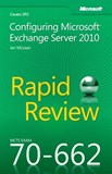 MCTS 70-662 Rapid Review: Configuring Microsoft Exchange Server 2010 (eBook)