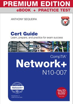 CompTIA Network+ N10-007 Cert Guide Premium Edition and Practice Test