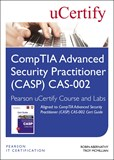 CompTIA Advanced Security Practitioner (CASP) CAS-002 Pearson uCertify Course and Labs
