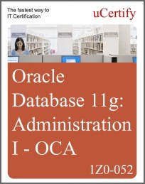 OCA: Oracle Database 11g: Administration I (1Z0-052) eLearning Course