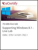 Supporting Windows 8.1 (70-688) Live Lab