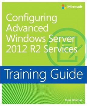 Training Guide Configuring Advanced Windows Server 2012 R2 Services (MCSA) (eBook)