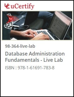 MTA: Database Administration Fundamentals (98-364) Live Lab