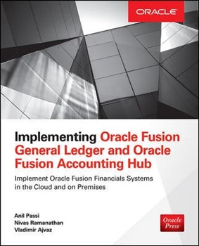 Implementing Oracle Fusion General Ledger and Oracle Fusion Accounting Hub