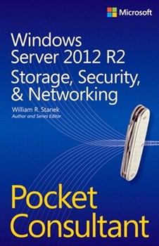 Windows Server 2012 R2 Pocket Consultant Volume 2: Storage, Security, & Networking (eBook)