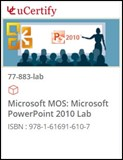 MOS: Microsoft PowerPoint 2010 (77-883) Lab