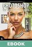 Photoshop for Lightroom Users (eBook)
