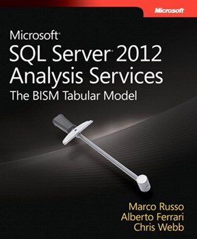 Microsoft SQL Server 2012 Analysis Services: The BISM Tabular Model (eBook)