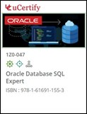 Oracle Database SQL Expert (1Z0-047) Courseware