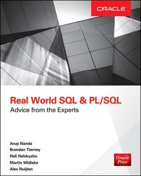 Real World SQL and PL/SQL: Advice from the Experts