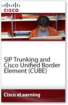 SIP Trunking and Cisco Unified Border Element (CUBE)