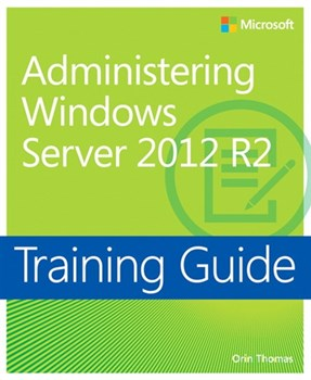 Training Guide Administering Windows Server 2012 R2 (MCSA) (eBook)