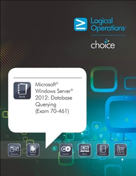 Microsoft SQL Server 2012: Database Querying (Exam 70-461) Student Print Courseware