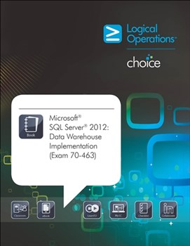 Microsoft SQL Server 2012:  Data Warehouse Implementation (Exam 70-463) Student Print Courseware
