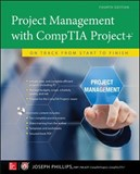 Project Management with CompTIA Project+: On Track from Start to Finish, Fourth Edition