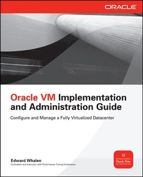 Oracle VM Implementation and Administration Guide