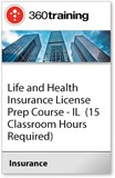Life and Health Insurance License Prep Course - IL  (15 Classroom Hours are Required)