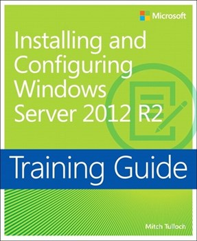 Training Guide Installing and Configuring Windows Server 2012 R2 (MCSA) (eBook)