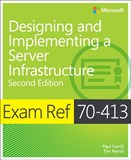 Exam Ref 70-413 Designing and Implementing a Server Infrastructure (MCSE), 2nd Edition (eBook)
