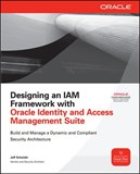 Designing an IAM Framework with Oracle Identity and Access Management Suite
