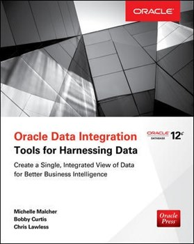 Oracle Data Integration: Tools for Harnessing Data