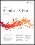 Acrobat X Pro: Advanced, Student Manual