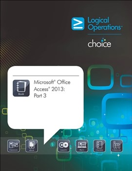 Microsoft Office Access 2013: Part 3 Student Print Courseware