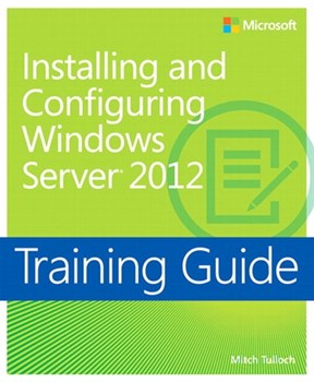 Training Guide Installing and Configuring Windows Server 2012 (MCSA) (eBook)