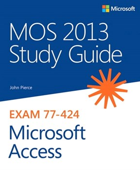 MOS 2013 Study Guide for Microsoft Access (eBook)