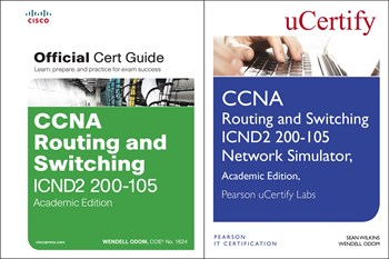 CCNA Routing and Switching ICND2 200-105 Official Cert Guide and Pearson uCertify Network Simulator Academic Edition Bundle