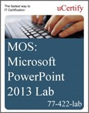 MOS: Microsoft PowerPoint 2013 Lab