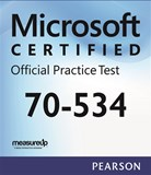 70-534: Architecting Microsoft Azure Solutions Microsoft Official Practice Test