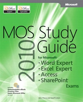 MOS 2010 Study Guide for Microsoft Word Expert, Excel Expert, Access, and SharePoint Exams (eBook)