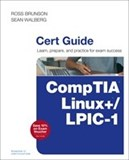 CompTIA Linux+ / LPIC-1 Cert Guide: (Exams LX0-103 & LX0-104/101-400 & 102-400)