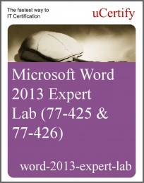 Microsoft Word 2013 Expert Lab (77-425 & 77-426)