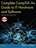 Complete CompTIA A+ Guide to IT Hardware and Software, 7th Edition