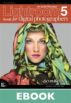 The Adobe Photoshop Lightroom 5 Book for Digital Photographers (eBook)
