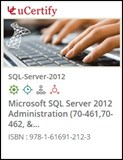 Microsoft SQL Server 2012 Administration (70-461, 70-462 & 70-463) Courseware
