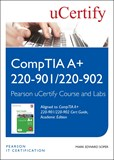 CompTIA A+ 220-901/220-902 Cert Guide, Academic Edition Pearson uCertify Course and uCertify Labs Student Access Card